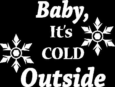 Print Sweatshirt Baby it's cold outside - PrintSalon