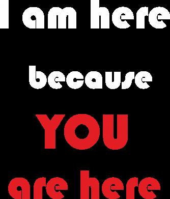 Print Plecak z przednią kieszenią I am here  because YOU are here - PrintSalon