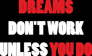 Print Koszulka Polo Dreams don't work unless you do - PrintSalon