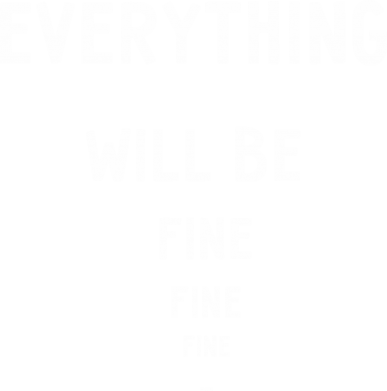 Print Męska bluza z kapturem Everything will be fine... fine... fine - PrintSalon