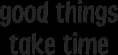 Print Etui na iPhone 11 Pro Max Good things take time - PrintSalon