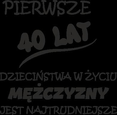 Print Kubek 330ml Napis: Pierwsze 40 lat dzieciństwa - PrintSalon