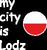 My city is Lodz