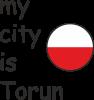 My city is Torun
