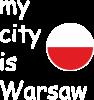 My city is Warszaw