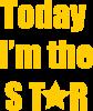 Today I'm the STАR