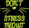 Don't stress meowt