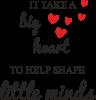It take a big heart to help shape little mind