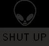 Hsut up Alien