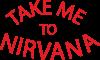 Take me to nirvana