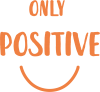 Only  Positive!