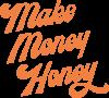Make money honey