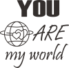 You are my world Earth