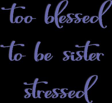 Print Koszulka Polo To blessed to be sister stressed - PrintSalon