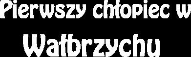 Print Męska bluza z kapturem Pierwszy chłopiec w Wałbrzychu - PrintSalon