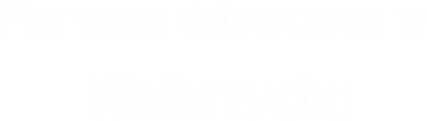 Print Damska koszulka polo Pierwsza dziewczyna w Wałbrzychu - PrintSalon