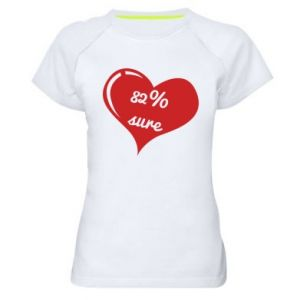 Women's sports t-shirt 82% sure