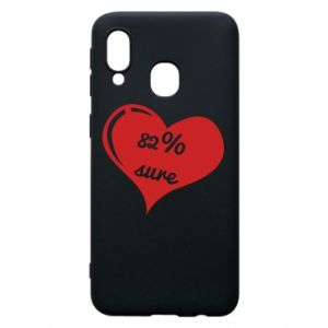 Phone case for Samsung A40 82% sure