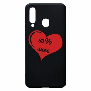Phone case for Samsung A60 82% sure