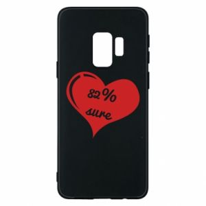 Phone case for Samsung S9 82% sure
