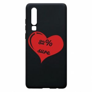 Phone case for Huawei P30 82% sure