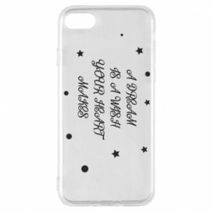 Phone case for iPhone 8 A dream is a wish your heart makes, for her