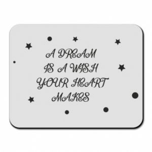 Mouse pad A dream is a wish your heart makes, for her