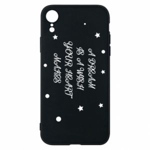 Phone case for iPhone XR A dream is a wish your heart makes, for her