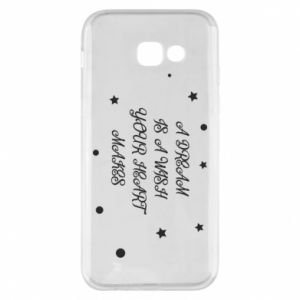 Phone case for Samsung A5 2017 A dream is a wish your heart makes, for her