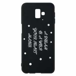 Phone case for Samsung J6 Plus 2018 A dream is a wish your heart makes, for her