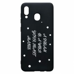 Phone case for Samsung A30 A dream is a wish your heart makes, for her