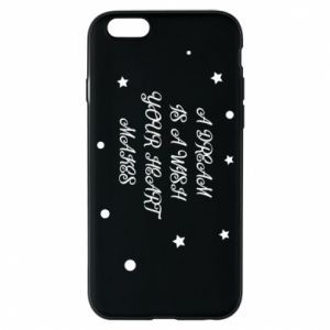 Phone case for iPhone 6/6S A dream is a wish your heart makes, for her