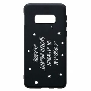 Phone case for Samsung S10e A dream is a wish your heart makes, for her