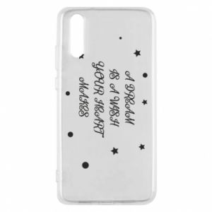 Phone case for Huawei P20 A dream is a wish your heart makes, for her