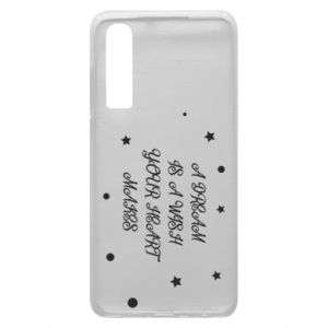 Phone case for Huawei P30 A dream is a wish your heart makes, for her