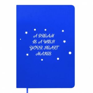 Notepad A dream is a wish your heart makes, for her
