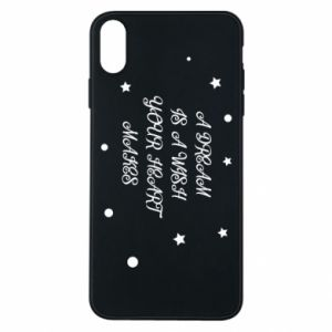 Phone case for iPhone Xs Max A dream is a wish your heart makes, for her
