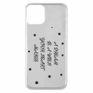 Phone case for iPhone 11 A dream is a wish your heart makes, for her