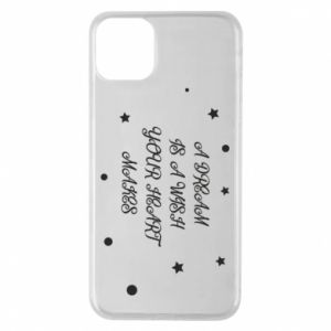 Phone case for iPhone 11 Pro Max A dream is a wish your heart makes, for her