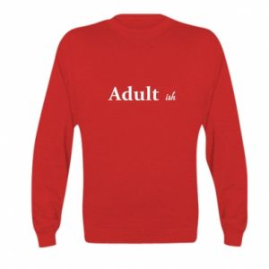Bluza dziecięca Adult...ish