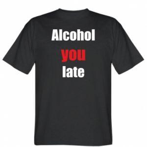Koszulka Alcohol you late