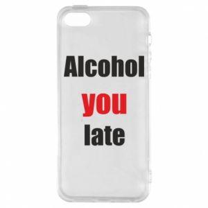 Etui na iPhone 5/5S/SE Alcohol you late