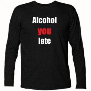 Koszulka z długim rękawem Alcohol you late