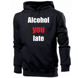 Męska bluza z kapturem Alcohol you late