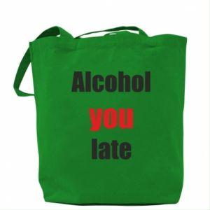 Torba Alcohol you late