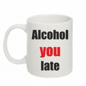 Kubek 330ml Alcohol you late