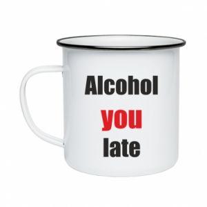 Kubek emaliowane Alcohol you late