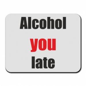 Podkładka pod mysz Alcohol you late