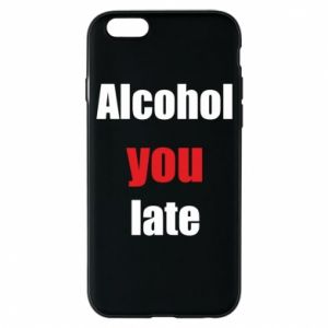 Etui na iPhone 6/6S Alcohol you late