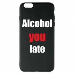 Etui na iPhone 6 Plus/6S Plus Alcohol you late